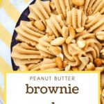 Peanut Butter Brownie Dessert Pinterest Pin
