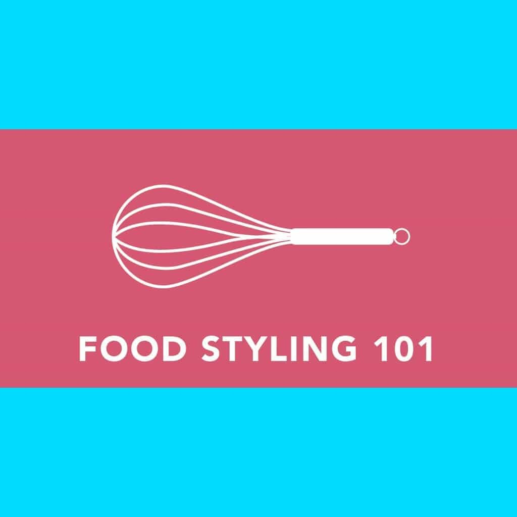 Food Styling 101 Class