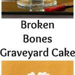 Pinterest image for Broken Bones Graveyard Cake with text