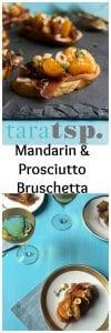Pinterest image for Mandarin & Prosciutto bruschetta with text