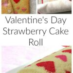 Pinterest image for Valentine's Day Strawberry Cake Roll with text