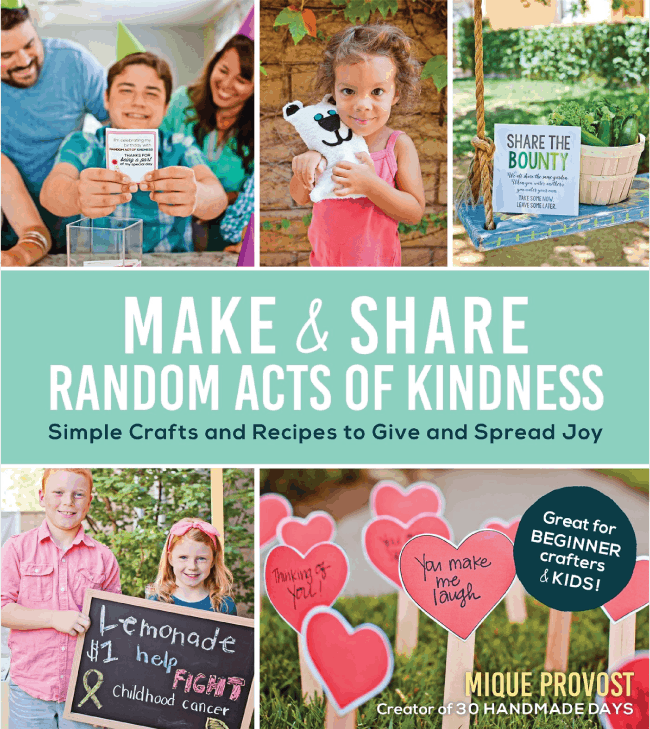 Thirty Handmade Days Make and Share Random Acts of Kindness