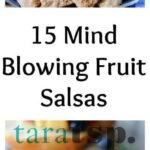 Pinterest image for 15 Mind Blowing Fruit Salsas with text
