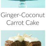 Pinterest image for Ginger-Coconut Carrot Cake with text