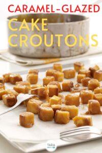 cake croutons with caramel glaze recipe pin