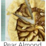 Pinterest image for Pear Almond Frangipane Crostata with tex
