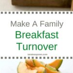 Pinterest image for Make A Family Breakfast Turnover with text