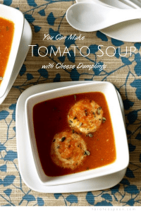 Make tomato soup with canned tomatoes and dumplings with biscuit mix