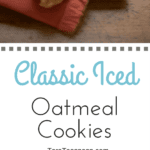 Pinterest image for Classic Iced Oatmeal Cookies with text