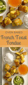 Oven Baked French Toast Fondue to make for brunch
