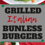 Grilled Italian Bunless Burgers pin image