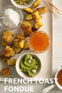 Oven baked french toast fondue