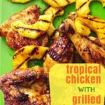 tropical chicken with grilled pineapple pin