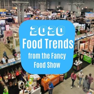 fancy food show food trends for 2020
