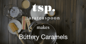 Tara Teaspoon Makes Buttery Caramels