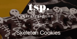 Tara Teaspoon Makes Skeleton Cookies