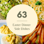 Pinterest pin collage image for 63 Easter Side Dishes post