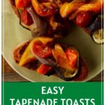 Tapenade Toasts with Roasted Vegetables Pinterest Pin
