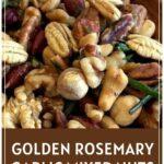 Golden Rosemary Garlic Mixed Nuts Pinterest Pin