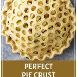 Perfect Pie Crust Pinterest Pin