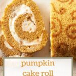 Close up Pinterest Pin image of pumpkin roll cake