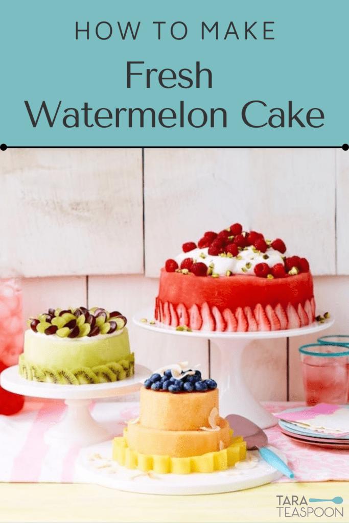 Make Fresh Watermelon Cake Pin